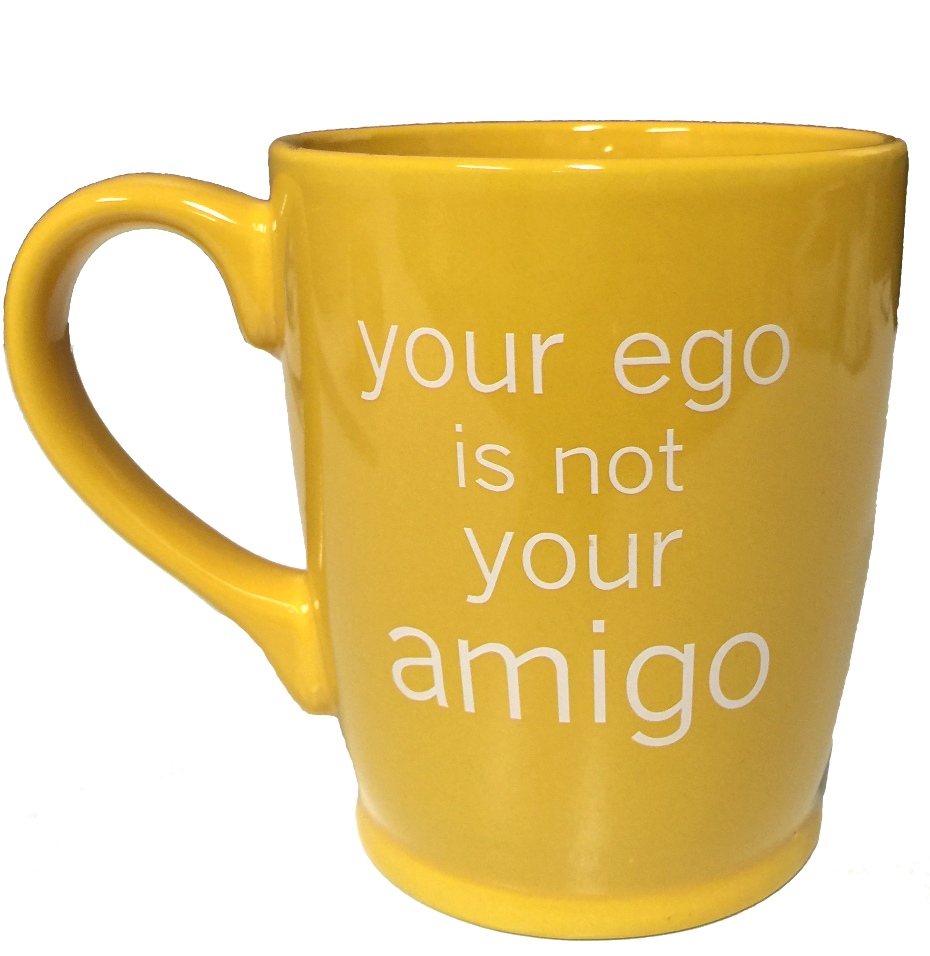 Mug - Yellow Your Ego is Not Your Amigo